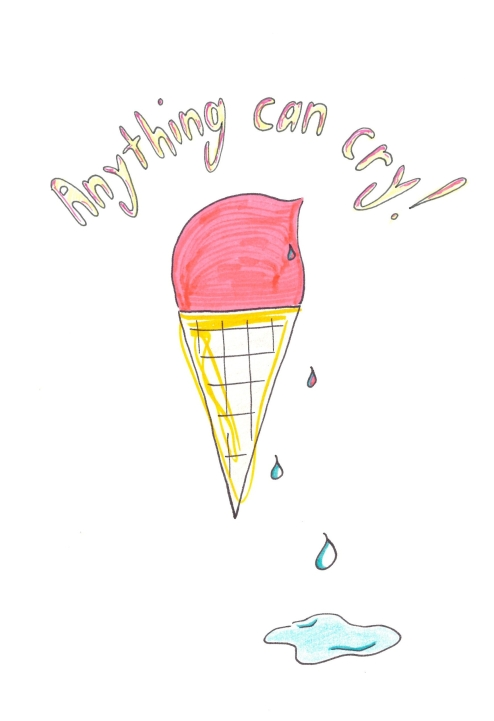 Anything can cry!